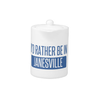 I'd rather be in Janesville Teapot