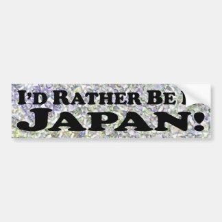 I'd Rather Be In Japan - Bumper Sticker