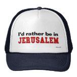 I'd Rather Be In Jerusalem Trucker Hats