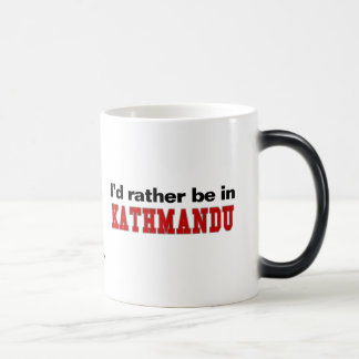 I'd Rather Be In Kathmandu Magic Mug