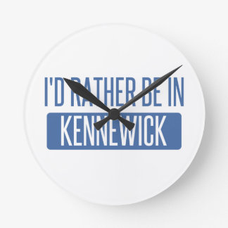I'd rather be in Kennewick Round Clock