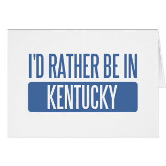 I'd rather be in Kentucky Card