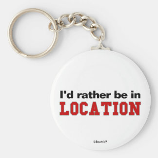 I'd Rather Be In... Key Chain