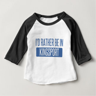 I'd rather be in Kingsport Baby T-Shirt