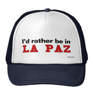 I'd Rather Be In La Paz Trucker Hat