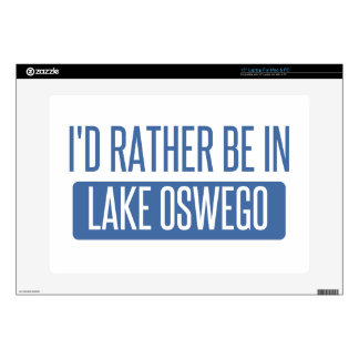I'd rather be in Lake Oswego Skin For Laptop