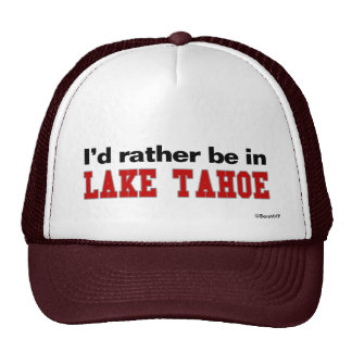 I'd Rather Be In Lake Tahoe Trucker Hat