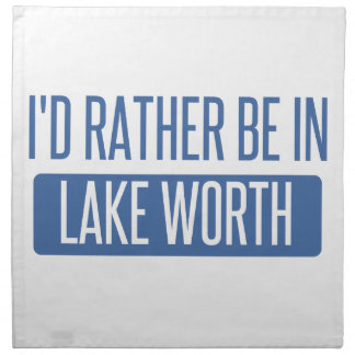I'd rather be in Lake Worth Cloth Napkin