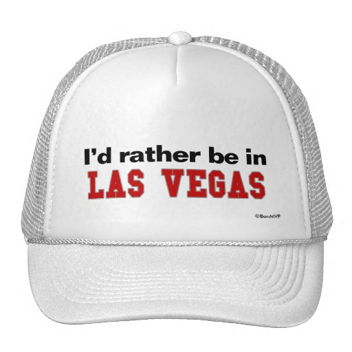 I'd Rather Be In Las Vegas Trucker Hats