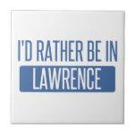 I'd rather be in Lawrence MA Ceramic Tile