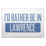 I'd rather be in Lawrence MA Cloth Placemat