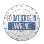 I'd rather be in Lawrence MA Dart Board