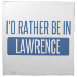 I'd rather be in Lawrence MA Napkin