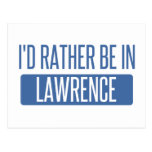 I'd rather be in Lawrence MA Postcard