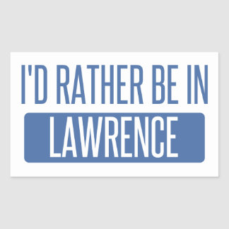 I'd rather be in Lawrence MA Rectangular Sticker