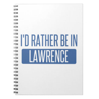 I'd rather be in Lawrence MA Spiral Notebook
