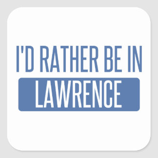 I'd rather be in Lawrence MA Square Sticker