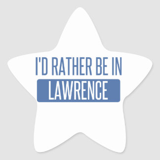 I'd rather be in Lawrence MA Star Sticker