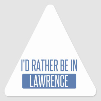 I'd rather be in Lawrence MA Triangle Sticker