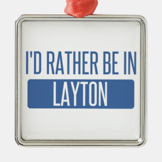 I'd rather be in Layton Metal Ornament