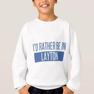 I'd rather be in Layton Sweatshirt