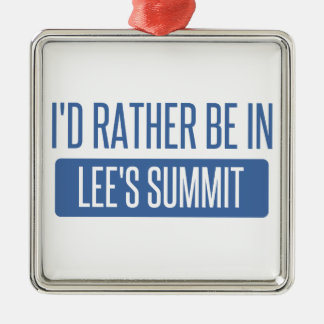 I'd rather be in Lee's Summit Metal Ornament