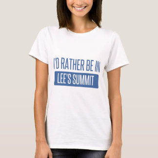 I'd rather be in Lee's Summit T-Shirt