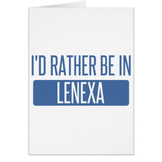 I'd rather be in Lenexa Card