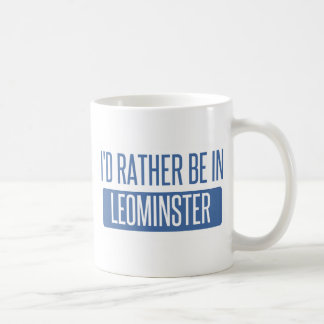 I'd rather be in Leominster Coffee Mug