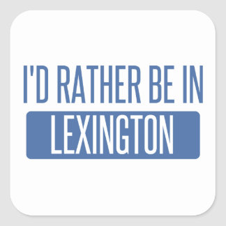 I'd rather be in Lexington Square Sticker