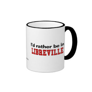 I'd Rather Be In Libreville Coffee Mugs
