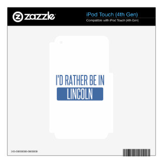 I'd rather be in Lincoln CA Decal For iPod Touch 4G