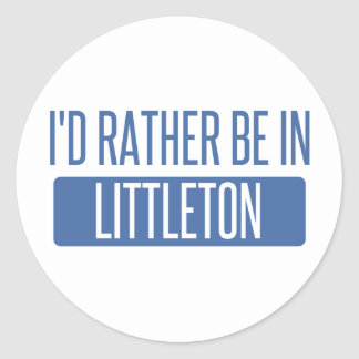 I'd rather be in Littleton Classic Round Sticker