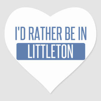 I'd rather be in Littleton Heart Sticker