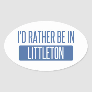 I'd rather be in Littleton Oval Sticker