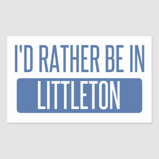 I'd rather be in Littleton Rectangular Sticker