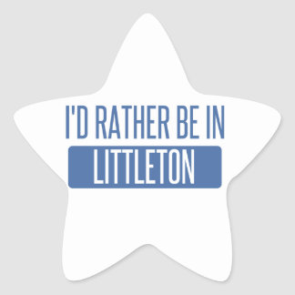 I'd rather be in Littleton Star Sticker