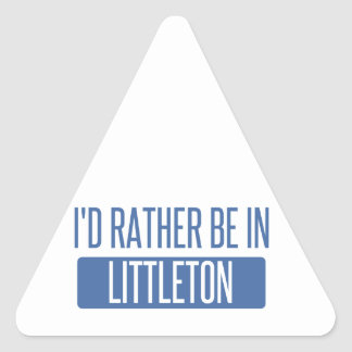 I'd rather be in Littleton Triangle Sticker