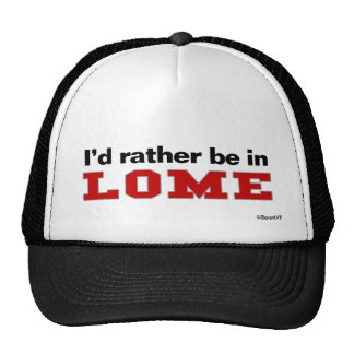 I'd Rather Be In Lome Trucker Hat