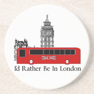 I'd Rather Be In London Drink Coaster