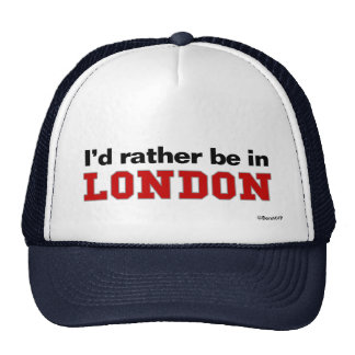 I'd Rather Be In London Trucker Hat