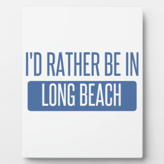 I'd rather be in Long Beach NY Plaque