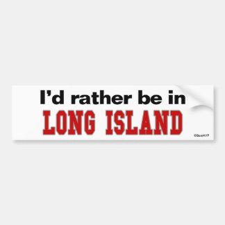 I'd Rather Be In Long Island Car Bumper Sticker
