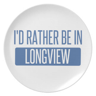 I'd rather be in Longview WA Melamine Plate