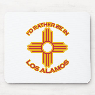 I'd Rather Be In Los Alamos Mousepad