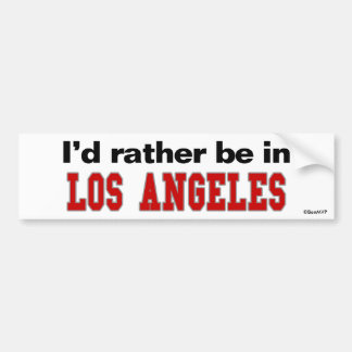I'd Rather Be In Los Angeles Car Bumper Sticker