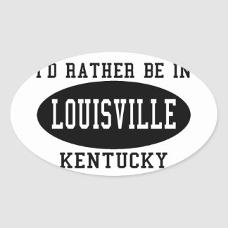 I'd Rather Be in Louisville Oval Sticker
