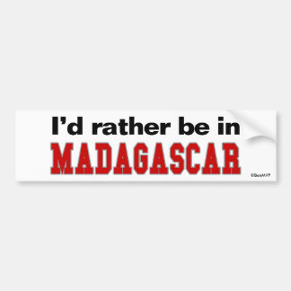 I'd Rather Be In Madagascar Bumper Stickers