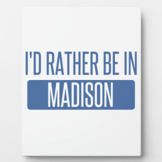 I'd rather be in Madison AL Plaque