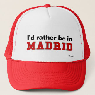I'd Rather Be In Madrid Trucker Hat